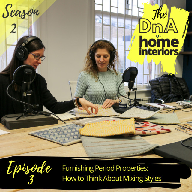 Furnishing period properties - how to think about mixing styles - The DnA of Home Interiors Podcast