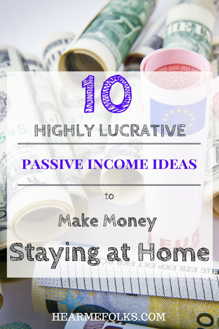10 Most Lucrative Passive Income Ideas that Actually Work | Blogging ...