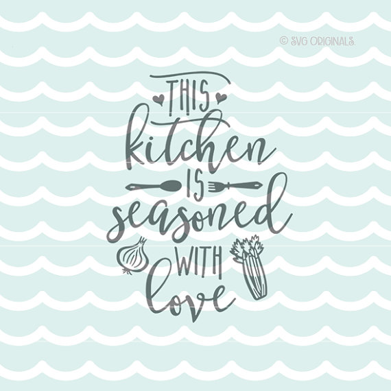 Download Kitchen Is Seasoned With Love SVG. Cricut Explore by ...