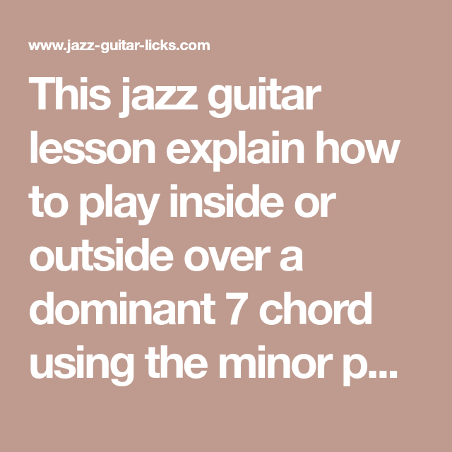 This jazz guitar lesson explain how to play inside or outside over a ...