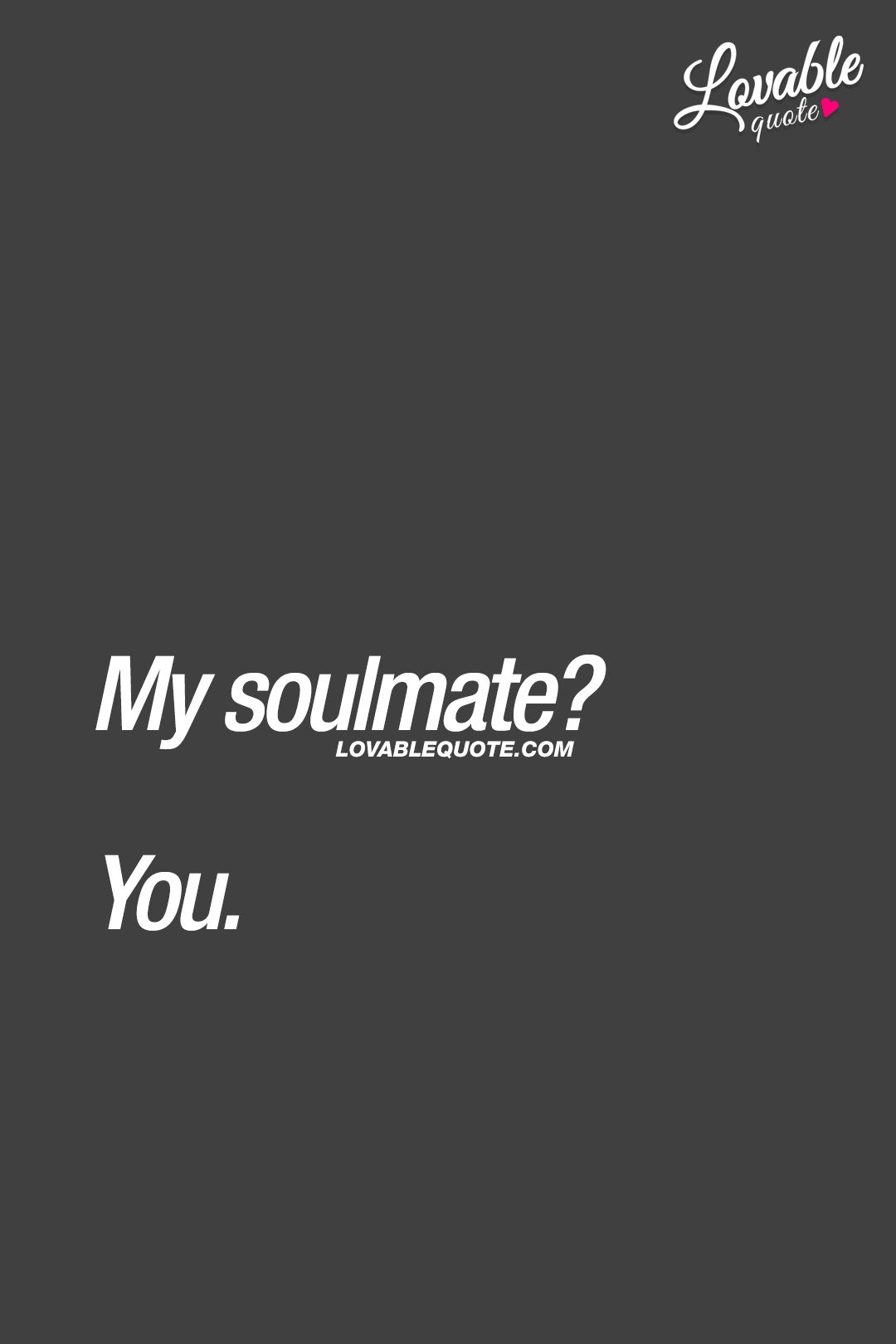 Are soulmate you my Before you