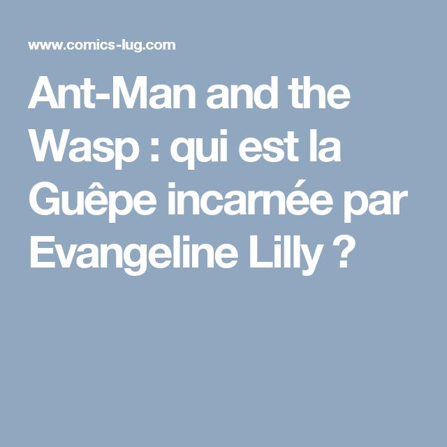 Ant-Man and the Wasp : qui est la Guêpe incarnée par Evangeline Lilly ?