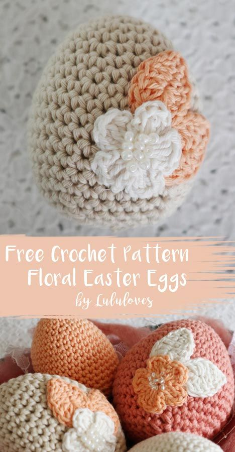 Free Crochet Pattern - Floral Easter Eggs | LuluLoves Crochet Blog #eastercrochetpatterns