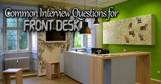 Front Desk Job Interview Questions and Answers Interview - hotel interview questions