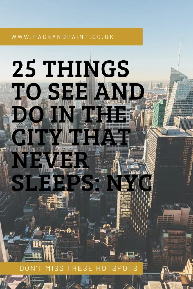 New York City Guide: 25 Things to see and do | Pack & Paint  This New York city guide will talk you through the top things to see and do in the city. From the obvious tourist attractions to some lesser-known must-do activities. By the end of this post, you will have an in-depth knowledge of things to do during your upcoming trip to the Big Apple.  #newyork #nyc #newyorkcityguide #bigapple #newyorktraveltips