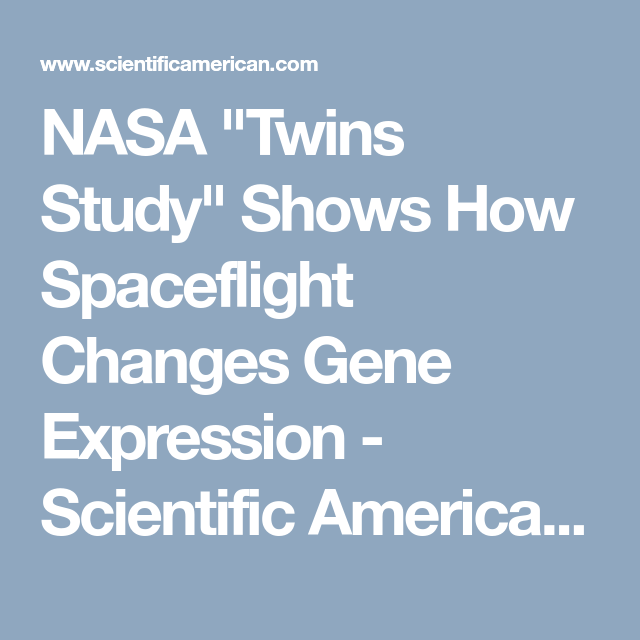 Nasa twins study shows how spaceflight changes gene expression nasa twins study shows how spaceflight changes gene expression scientific american because the birth horoscope is the blueprint for how the genes malvernweather Gallery