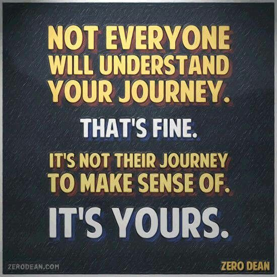 Not Everyone Will Understand Your Journey... #life #truth #live