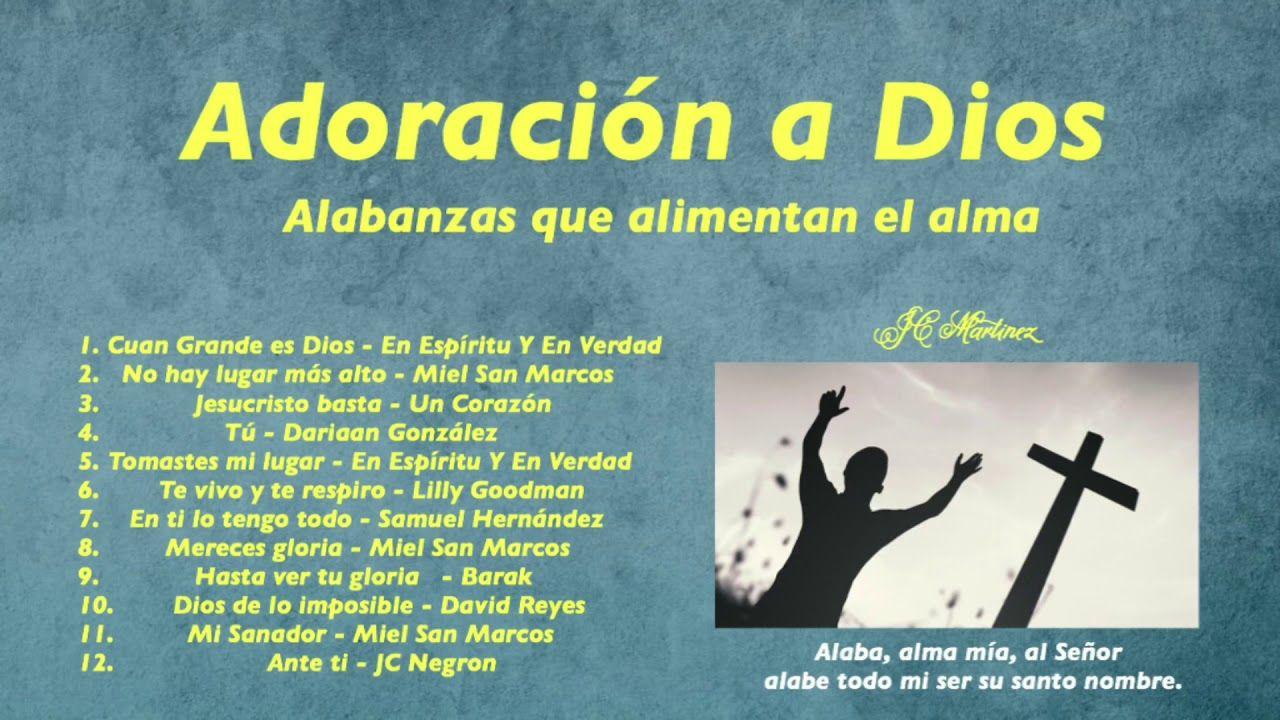 Alabanzas Cristianas De Adoracion adoración a dios | alabanzas que alimentan el alma
