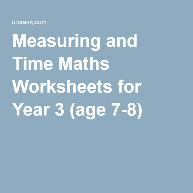 Measuring and Time Maths Worksheets for Year 3 (age 7-8) | ks2 maths ...