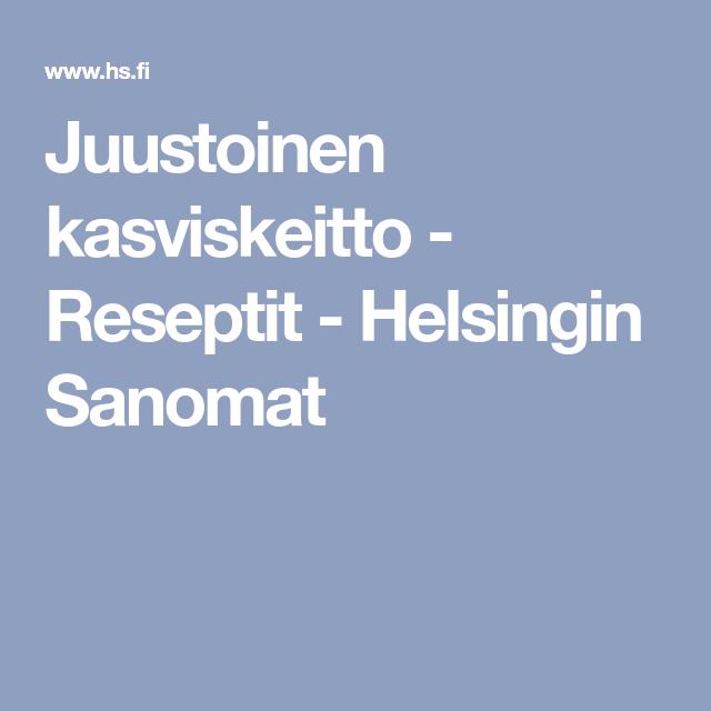 Juustoinen kasviskeitto - Reseptit - Helsingin Sanomat