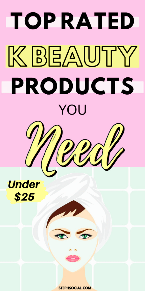 The Best K Beauty Products You Need In Your Routine - Steph Social