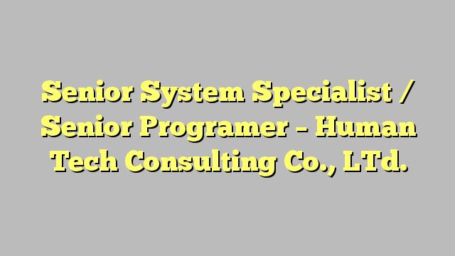 Senior System Specialist  Senior Programer  Human Tech