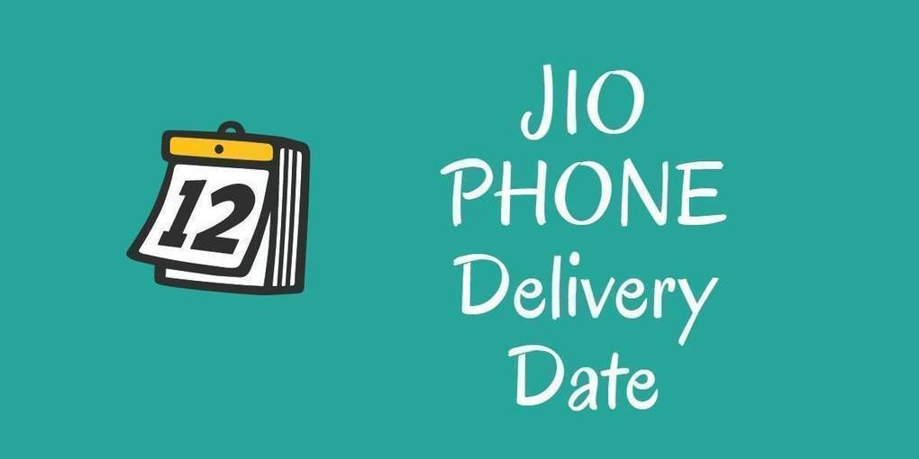 Jio Phone Delivery Date Dating, Delivery date, Phone
