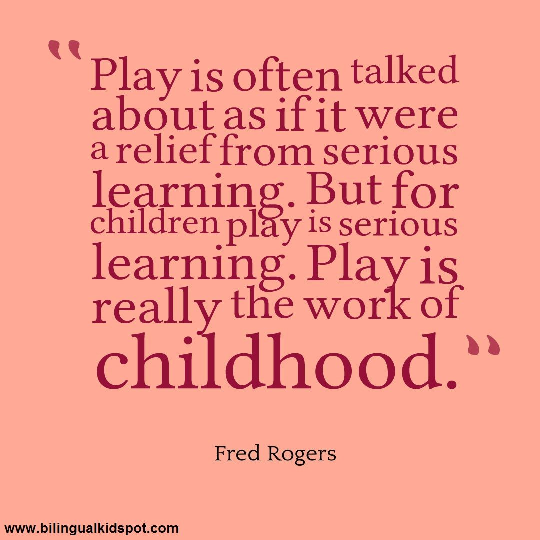 Quotes About Play Quote Children's Play  Fred Rogers  Rainbow Cultural Garden