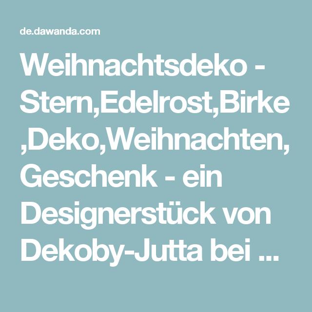 Stern,Edelrost,Birke,Deko,Weihnachten,Geschenk