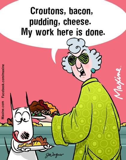 Croutons Bacon Pudding Cheese My Work Here Is Done Maxine