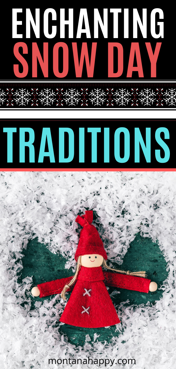Enchanting Snow Day Traditions | Winter Traditions