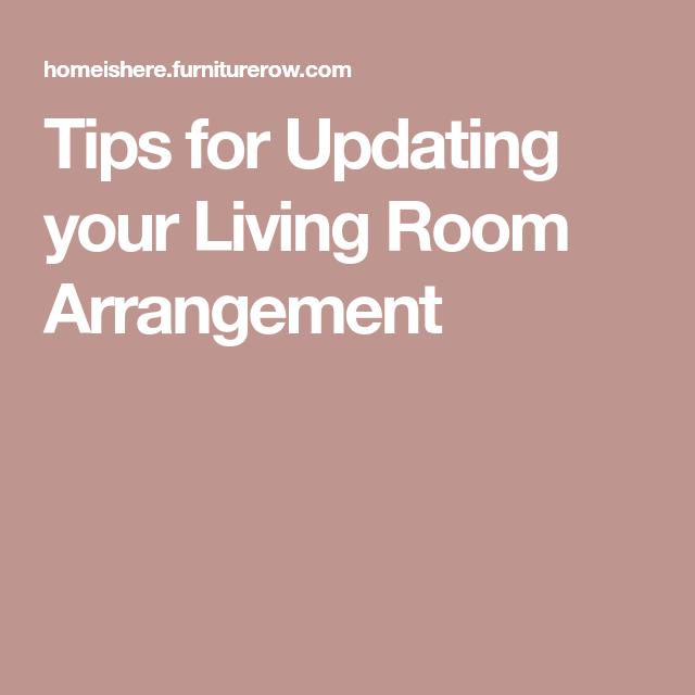 Tips for Updating your Living Room Arrangement | Living room ...