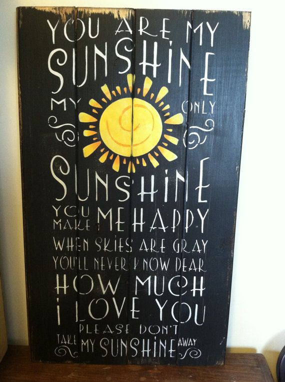 Hey, I found this really awesome Etsy listing at https://www.etsy.com/listing/121359966/you-are-my-sunshine-13w-x-24-12h-hand