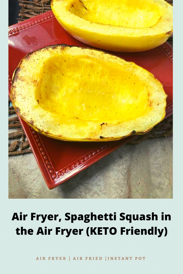 Air Fryer, Spaghetti Squash in the Air Fryer (KETO