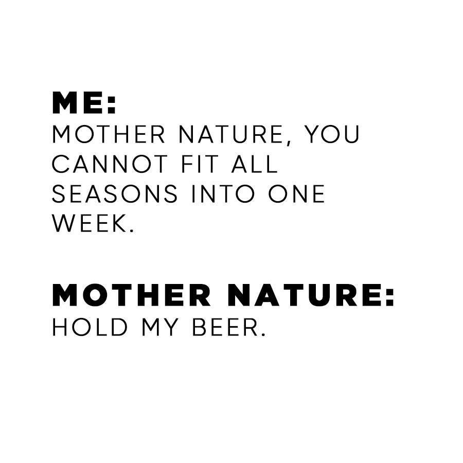 mother nature hold my beer funny quotes about life mother