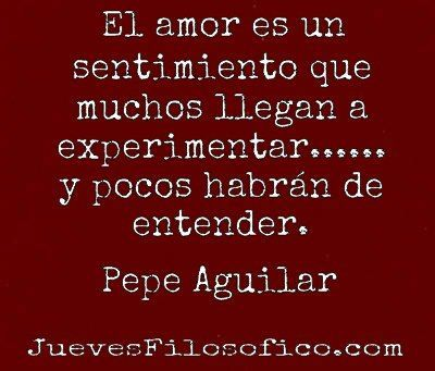 Quote by Pepe Aguilar