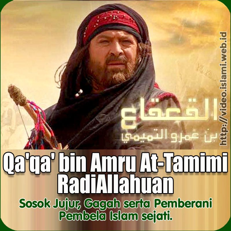 Khalifah Qa Qa Bin Amru At Tamimi Ra Sosok Jujur Gagah Serta