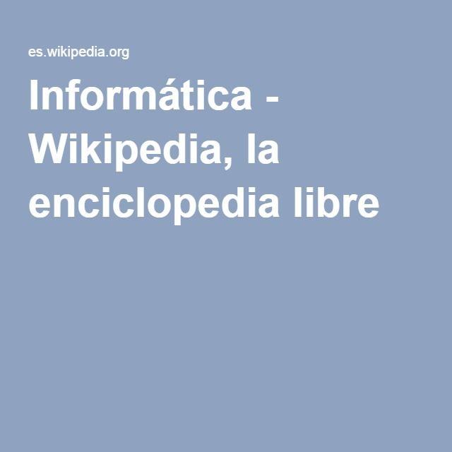Informática - Wikipedia, la enciclopedia libre
