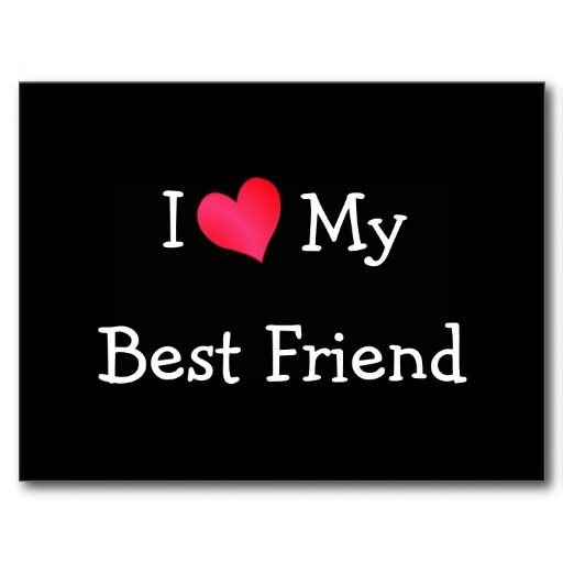 I Love My Best Friend Postcard Zazzle Com Love My Best Friend Love You Best Friend Happy Friendship Day Quotes Best wallpapers love friendship