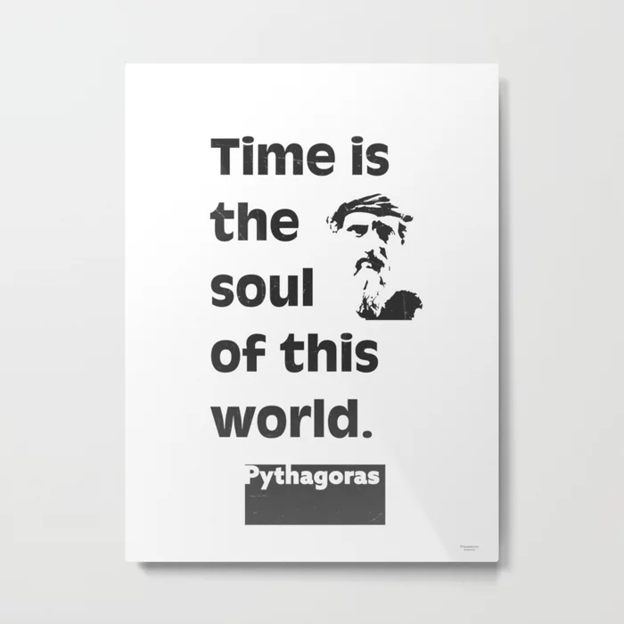 Pythagoras quote. Time is the soul of this world. Metal ...