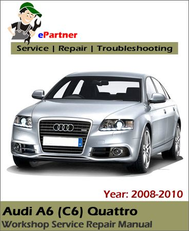 audi a6 c6 quattro service repair manual 2008 2010 audi service rh pinterest com audi a6 repair manual download audi a6 repair manual pdf download
