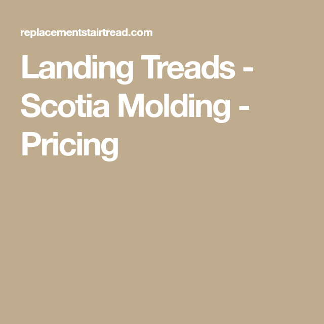 Best Landing Treads Scotia Molding Pricing Scotia 400 x 300