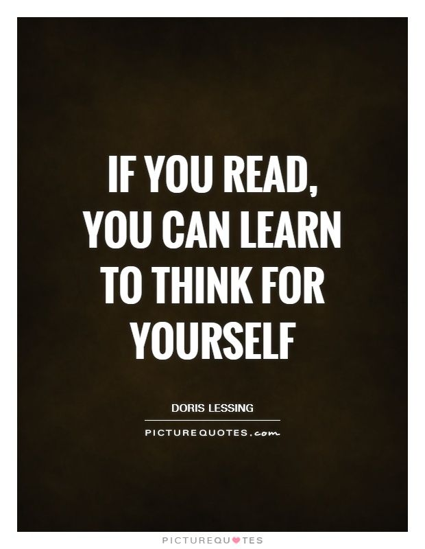 If you read, you can learn to think for yourself Picture Quote #1