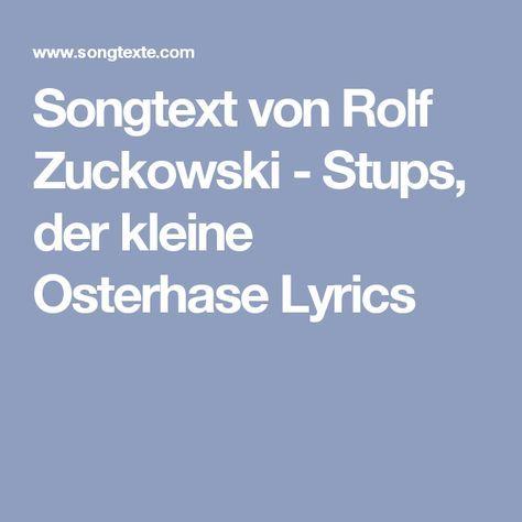 Rolf Zuckowski Weihnachtslieder Texte.Songtext Von Rolf Zuckowski Stups Der Kleine Osterhase