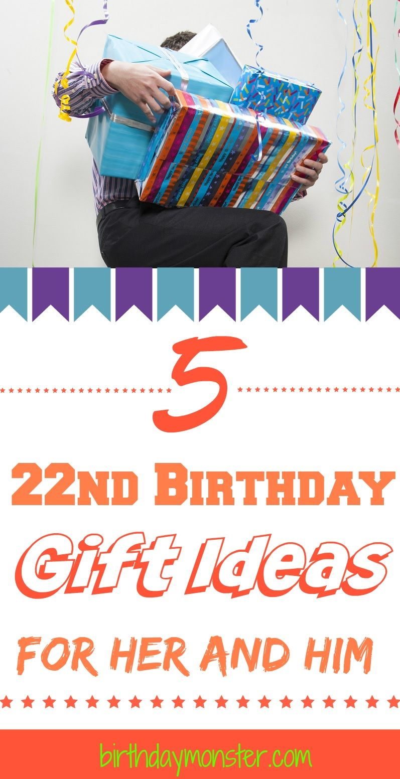 22nd birthday gift ideas for her and him what makes a good birthday