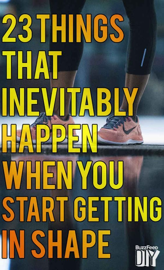 23 Things That Inevitably Happen When You Start Getting In Shape Motivation Fitness