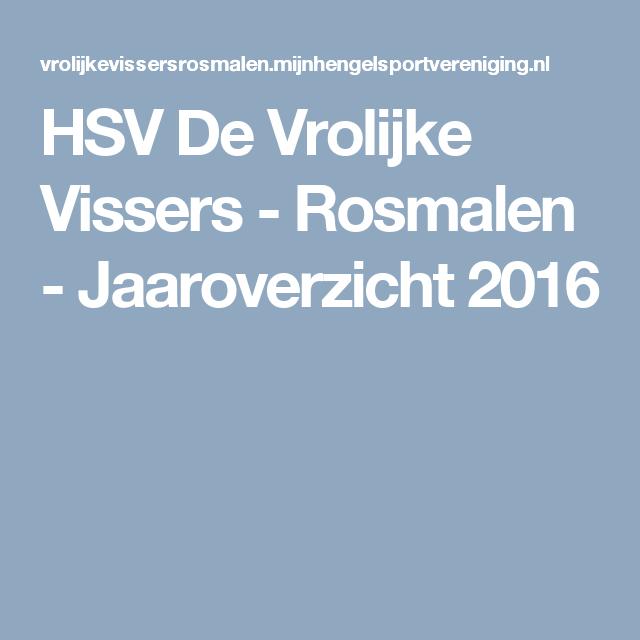 HSV De Vrolijke Vissers - Rosmalen - Jaaroverzicht 2016