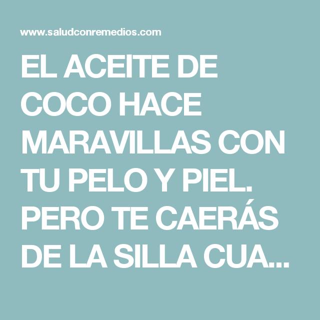 EL ACEITE DE COCO HACE MARAVILLAS CON TU PELO Y PIEL. PERO TE CAERÁS DE LA SILLA CUANDO SEPAS LO QUE HACE SEGÚN NUEVAS INVESTIGACIONES.