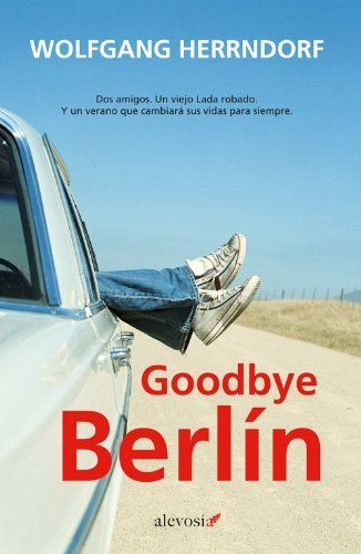 Goodbye Berlãn Narrativa Alevosia Ebook Wolfgang Herrndorf Rosa Pilar Blanco Mx Tienda Kindle Berlin Drama Online