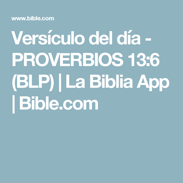 Versículo del día - PROVERBIOS 13:6 (BLP) | La Biblia App | Bible.com