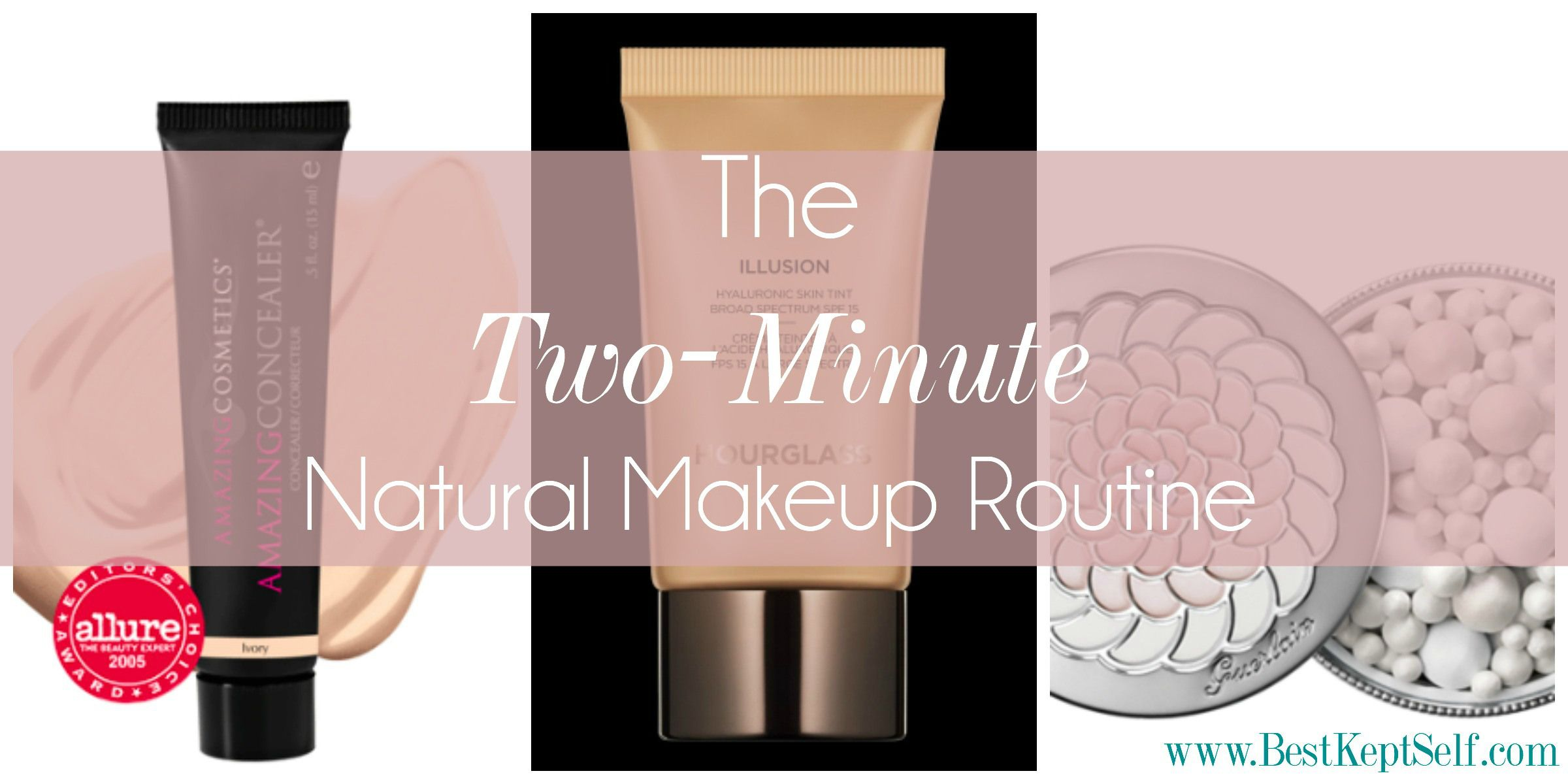 The TwoMinute Natural Makeup Routine Makeup routine
