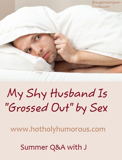 Grossed out by sex with husband