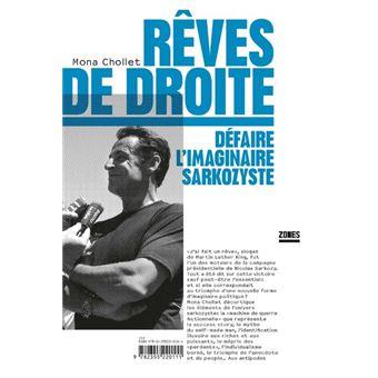 Reves De Droite Broche Mona Chollet Achat Livre Ou Ebook Fnac Reve Actualite Litteraire Slogan