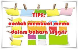 Penjelasan Tips Dan Contoh Memo Dalam Bahasa Inggris Terlengkap