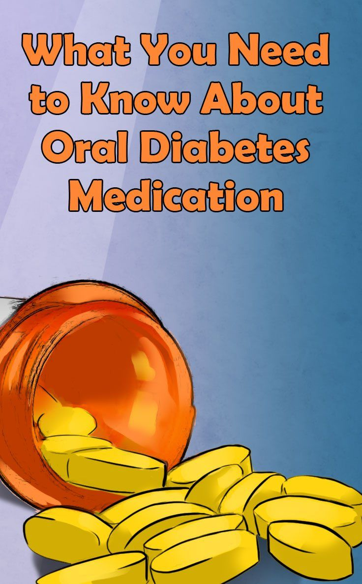 What You Need to Know About Oral Diabetes Medication (With