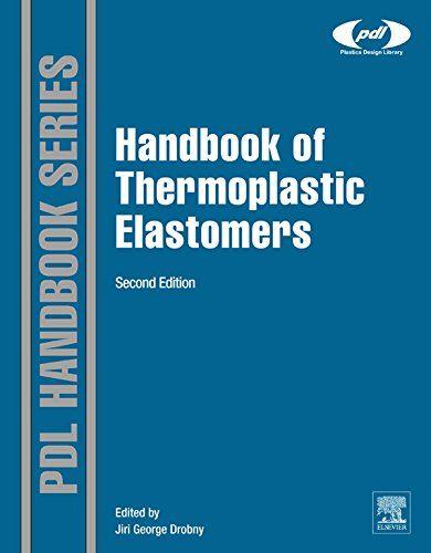 Handbook of Thermoplastic Elastomers (Plastics Design Library) - https://freebookzone.download/handbook-of-thermoplastic-elastomers-plastics-design-library/