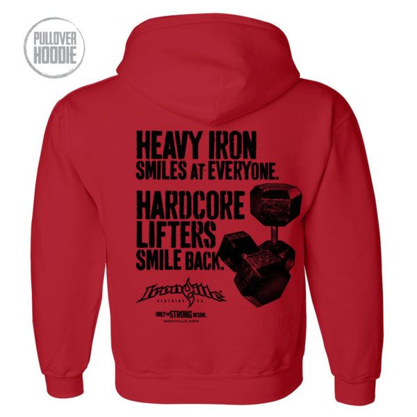 Heavy Iron Smiles At Everyone Hardcore Lifters Smile Back Strongman Hoodie Red