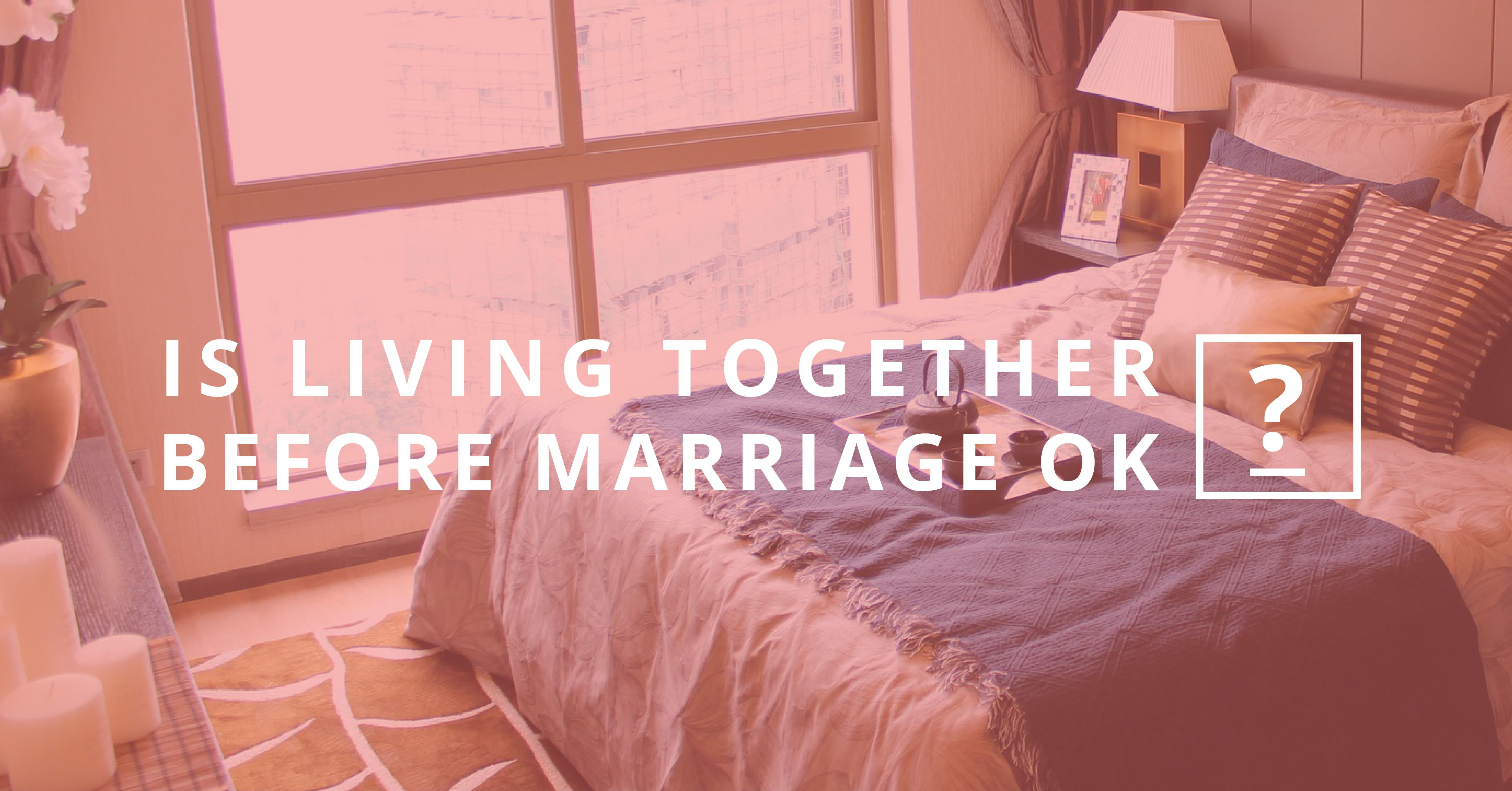 Is Living Together Before Marriage OK? #marriage #Spouse #love #maritalaction