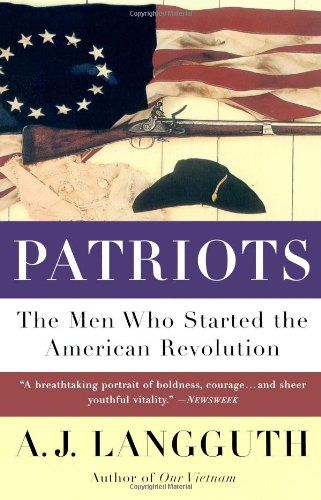 Patriots: The Men Who Started the American Revolution by A.J. Langguth http://www.amazon.com/dp/0671675621/ref=cm_sw_r_pi_dp_-xCFvb1BSFR89