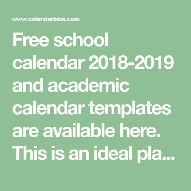 Free School Calendar 2018 2019 And Academic Calendar Templates Are